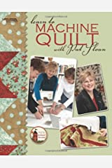 Learn to Machine Quilt with Pat Sloan  (Leisure Arts #4596) (Pat's School House)