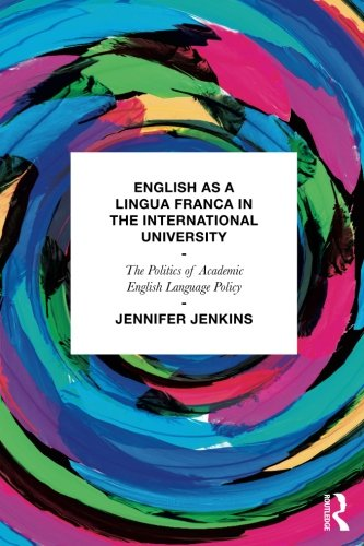 English as a Lingua Franca in the International University: