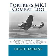 Fortress MK.I Combat Log: Bomber Command High Altitude Bombing Operations, July - September 1941
