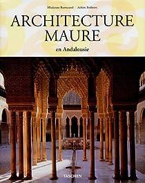 Architecture maure en Andalousie par Barrucand