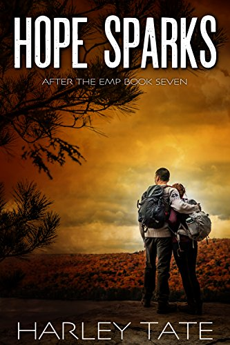 Hope Sparks: A Post-Apocalyptic Survival Thriller (After the EMP Book 7) by [Tate, Harley]