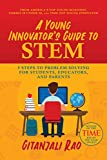 A Young Innovator's Guide to STEM: 5 Steps To