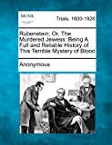 Rubenstein; or, the Murdered Jewess, Anonymous, 1275507735