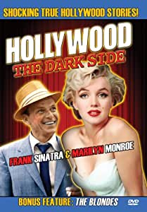 Hollywood The Dark Side: Frank Sinatra & Marilyn Monroe
