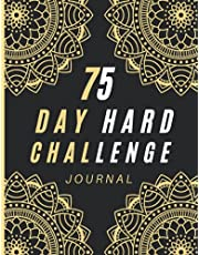 75 Day Hard Challenge Journal: Start Where You Journal   75 Hard challenge Journal and Tracker   Go Hard for 75 Days and Make Yourself Proud