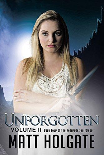 Unforgotten, Volume II: Book Four of The Resurrection Tower