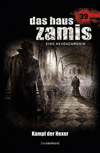 Das Haus Zamis 39 – Kampf der Hexer (German Edition)