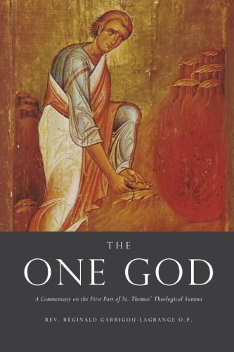 The One God: A Commentary on the First Part of Saint Thomas' Theological Summa ebook