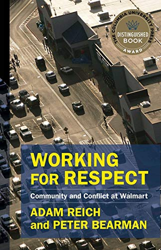 Working for Respect: Community and Conflict at Walmart (The Middle Range Series)