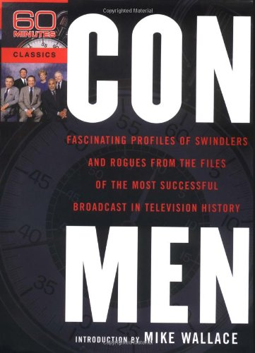 Con Men: Fascinating Profiles of Swindlers and Rogues from the Files of the Most Successful Broadcast in Television History pdf epub