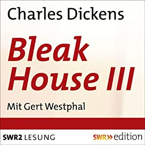 Bleak House III Hörbuch