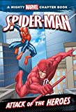 Spider-Man: Attack of the Heroes (A Mighty Marvel Chapter Book)