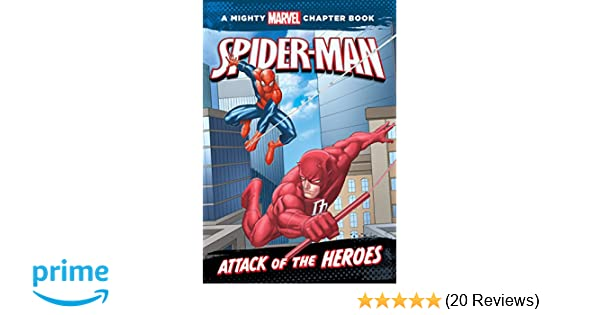 Amazon Spider Man Attack Of The Heroes A Mighty Marvel Chapter Book 9781423143017 Rich Thomas Jr DBG Books