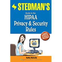 Stedman's Guide to the HIPAA Privacy and Security Rules