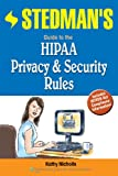Stedman's Guide to the HIPAA Privacy and Security Rules and Stedman's Medical Dictionary for the Health Professions and Nursing Package 9781451157659