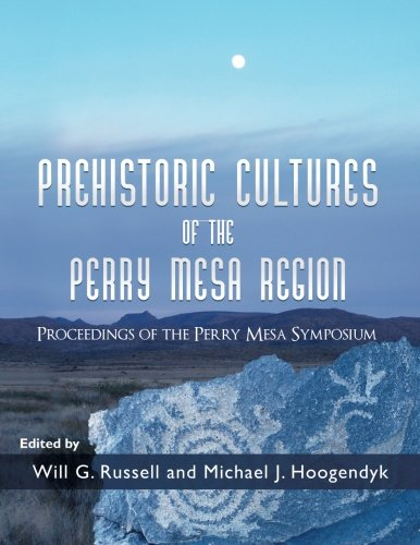 Prehistoric Cultures of the Perry Mesa Region: Proceedings of the Perry Mesa Symposium