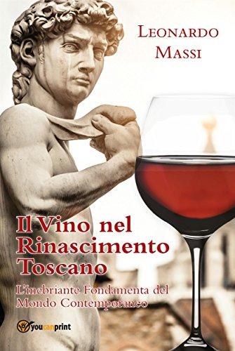 Il vino nel rinascimento toscano (Italian Edition) by Leonardo Massi