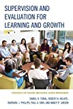 Supervision and Evaluation for Learning and Growth : Strategies for Teacher and School Leader Improvement, Tomal, Daniel R. and Wilhite, Robert K., 1475813724