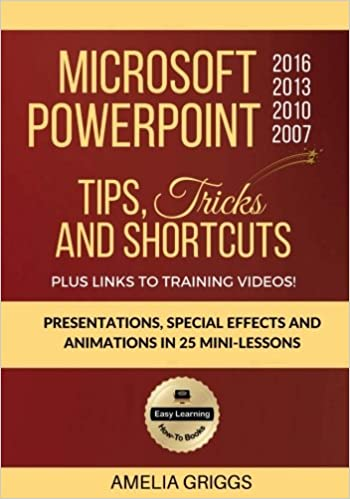 Microsoft PowerPoint 2016 2013 2010 2007 Tips Tricks and