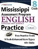 Mississippi Assessment Program Test Prep: Grade 8 English Language Arts Literacy (ELA) Practice Workbook and Full-length Online Assessments: MAP Study Guide