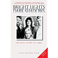 "Bright Lights, Dark Shadows: The Real Story of ABBA: The Real Story of ""Abba"""