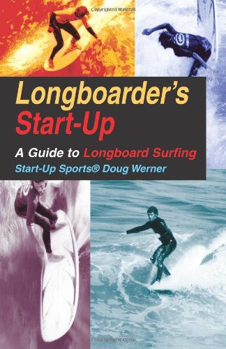 Longboarder's Start-Up: A Guide to Longboard Surfing (Start-Up Sports series)