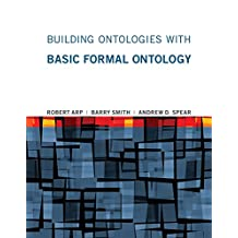 Building Ontologies with Basic Formal Ontology (MIT Press)