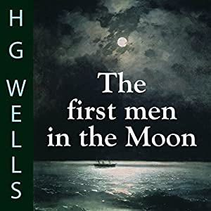 The First Men in the Moon Audiobook