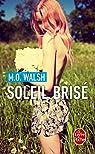 Soleil brisé par M. O. Walsh
