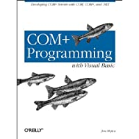 COM+ Programming with Visual Basic: Developing COM+ Servers with COM, COM+, and .NET