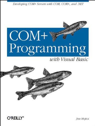 COM+ Programming with Visual Basic: Developing COM+ Servers with COM, COM+, and .NET by Brand: O'Reilly Media