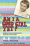 Am I a Good Girl Yet?, Carolyn Bramhall, 0825461006