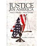 [ Justice in America[ JUSTICE IN AMERICA ] By Moran Esq, Russell F. ( Author )Jul-16-2011 Paperback