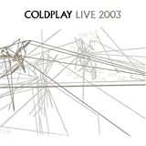 Coldplay - Live 2003 [DVD] [2008]