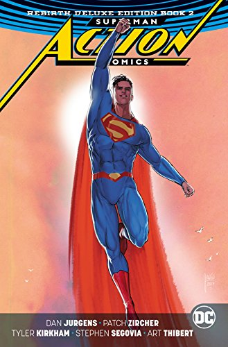 Superman: Action Comics: The Rebirth Deluxe Edition Book 2 (Superman Action Comics: Rebirth Deluxe Edition)
