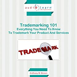 Trademarking 101: Everything You Need to Know to Trademark Your Product and Services