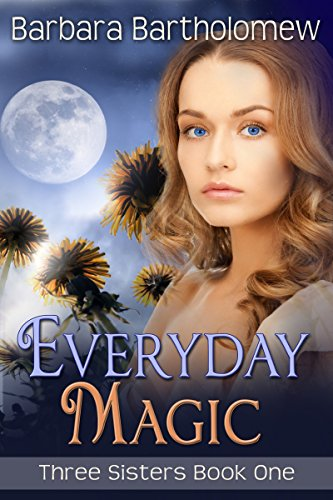 Everyday Magic (Three Sisters Book 1) by [Bartholomew, Barbara]