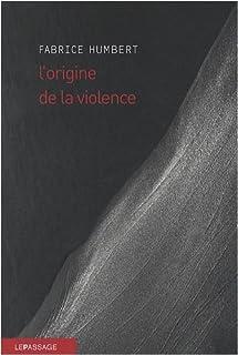 L'origine de la violence, Humbert, Fabrice