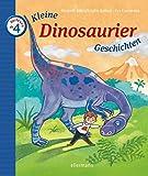 Kleine Dinosauriergeschichten zum Vorlesen (Kleine Geschichten zum Vorlesen)
