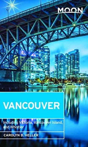 (Moon Vancouver: Including Victoria, Vancouver Island & Whistler (Travel Guide))