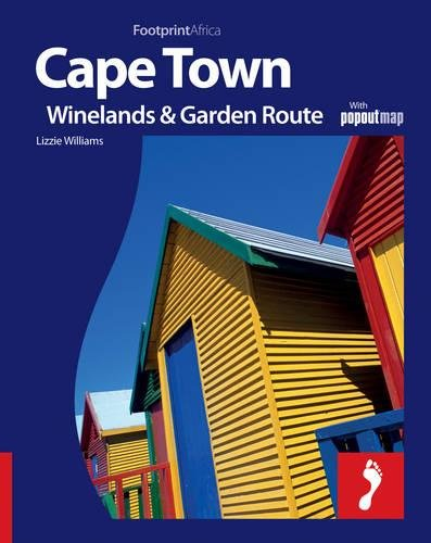 Footprint Cape Town, Winelands & Garden Route: With Popout Map (Footprint - Destination Guides)