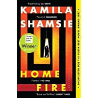 Home Fire: WINNER OF THE WOMEN'S PRIZE FOR FICTION 2018: LONGLISTED FOR THE MAN BOOKER PRIZE 2017