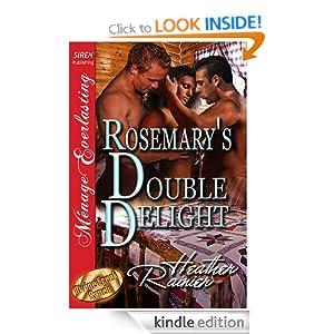 Rosemary's Double Delight [Divine Creek Ranch 4] [The Heather Rainier Collection] (Siren Publishing Menage Everlasting) Heather Rainier