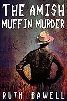 The Amish Muffin Murder (Amish Mystery and Romance) (Katie Zook, An Amish Detective Book 2) by [Bawell, Ruth]