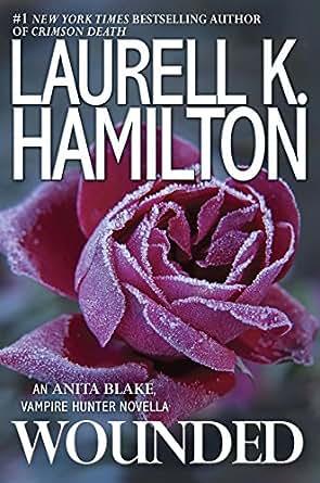 Amazon.com: Wounded (Kindle Single) (Anita Blake, Vampire