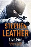 Live Fire, Stephen Leather, 0340921749