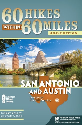 60 Hikes Within 60 Miles: San Antonio and Austin: Including the Hill Country (Best Hiking In Texas Hill Country)