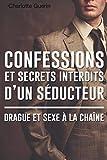 confessions et secrets interdits d un s?ducteur drague et sexe ? la cha?ne french edition