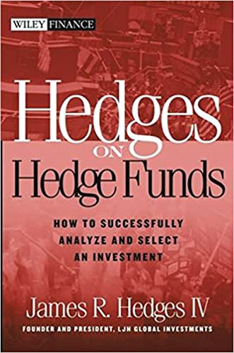 Buy Hedges on Hedge Funds: How to Successfully Analyze and