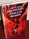 Mayakovsky : A Poet in the Revolution, Brown, Edward J., 0691062552